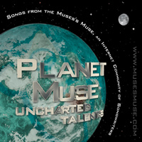 Planet Muse - Uncharted Talents - Songwriters from the Muse's Muse Message Boards